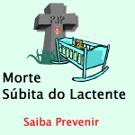 Sindrome da Morte Súbita do Lactente ou Bebê